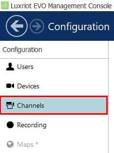 Luxriot Evo Console Configuration Channels