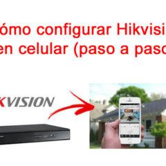 Cómo configurar Hikvision en celular (paso a paso)