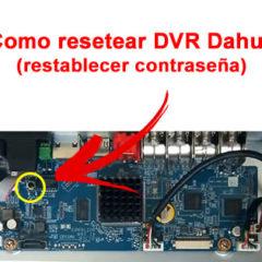 Como resetear DVR Dahua