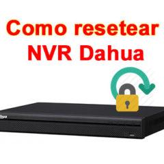 Como resetear NVR Dahua