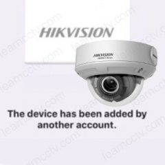 Hikvision-message-the-device-has-already-been-added-by-another-account